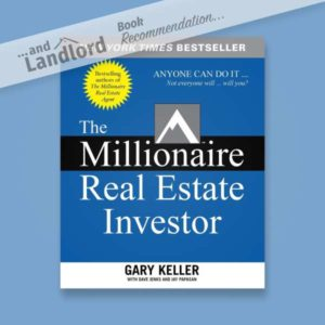 [... And Landlord Podcast] recommended book to learn about property investing, The Millionaire Real Estate Investor – by Gary Keller, Dave Jenks & Jay Papasan