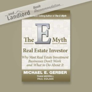 [... And Landlord Podcast] recommended book to learn about property investing, The E-Myth Real Estate Investor: Why Most Real Estate Investment Businesses Don't Work and What to Do About It – by Michael E. Gerber, Than Merrill & Paul Esajian