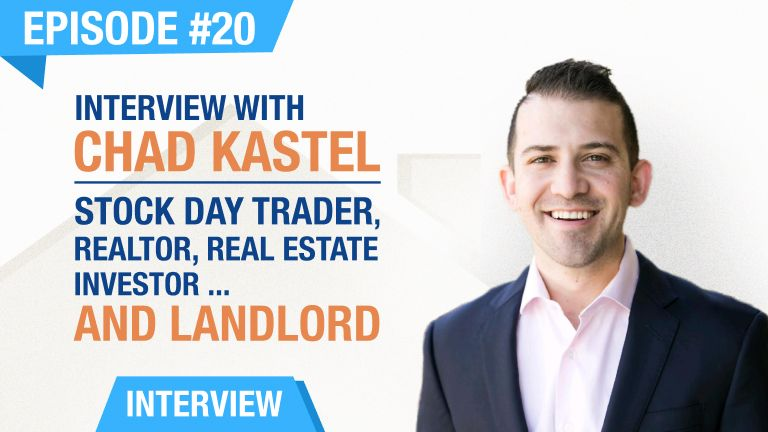 Ep. #20 - Chad Kastel - Stock Day Trader, Realtor, Real Estate Investor... and Landlord!