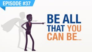 Ep. #37 - Be All That You Can Be... and RICH!