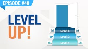 Ep. #40 - Level Up! Problem? What Problem?