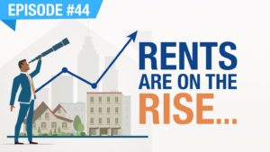 Ep. #44 - Rents Are On The Rise In Durham