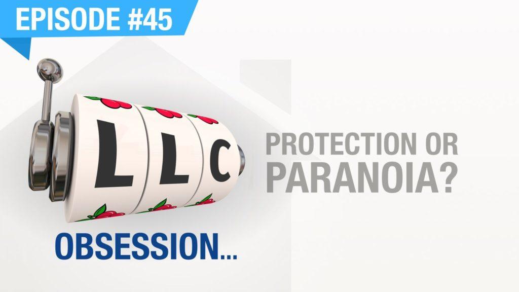 Ep. #45 - LLC Obsession