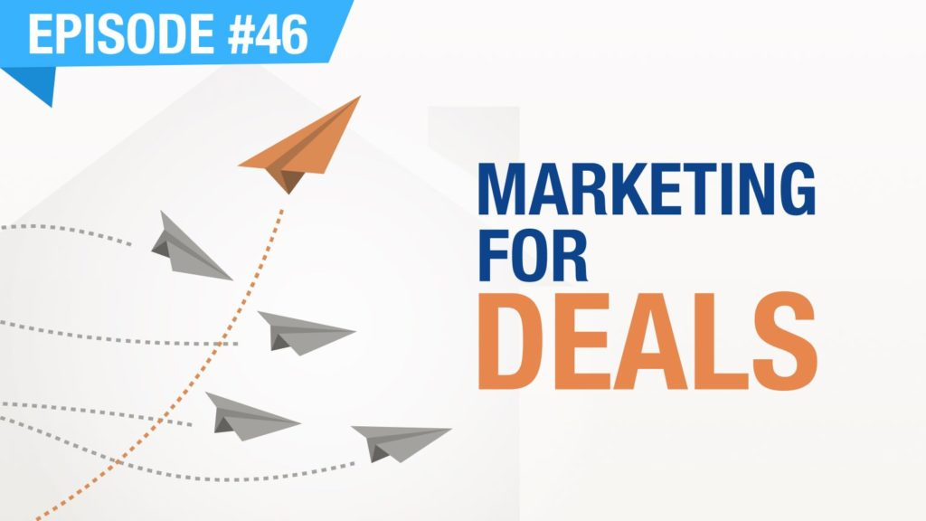 Ep. #46 - Marketing For Deals