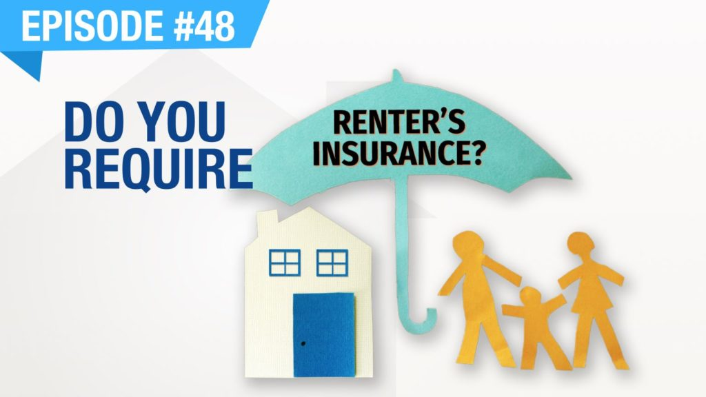 Ep. #48 - Do You Require Renter's Insurance?