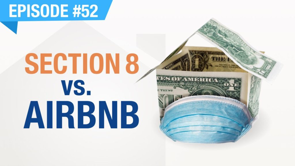 Ep. #52 - Section 8 vs. AirBnB